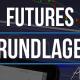 Futures Grundlagen