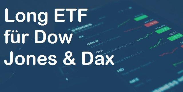Long ETF für Dow Jones und DAX
